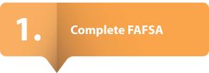 Step 1: Complete FAFSA