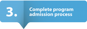 Step 3: Complete program admission process